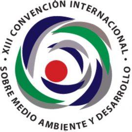 XIII Convención Internacional sobre Medio Ambiente y Desarrollo